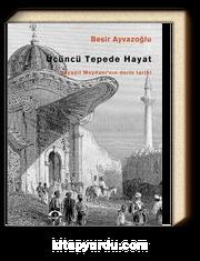 Üçüncü Tepede Hayat & Beyazıt Meydanı'nın Derin Tarihi