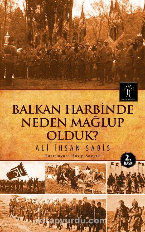 Balkan Harbinde Neden MaДџlup Olduk?