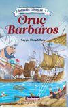 Oruç Barbaros / Barbaros Kardeşler 1