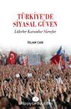 Türkiyede Siyasal Güven & Liderler Kurumlar Süreçler