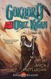 Gökbörü ve Türk'ün Ulu Atası Oğuz Kağan / Gökbörü Serisi 1. Kitap