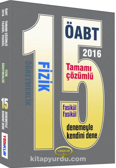 2016 ÖABT Fizik Öğretmenliği 15 Tamamı Çözümlü Deneme (Fasikül Fasikül)