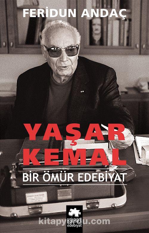 Yaşar Kemal (Ciltli)Bir Ömür Edebiyat