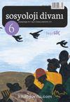 Sosyoloji Divanı Dergisi Yıl:3 Sayı:6 Temmuz-Aralık 2015