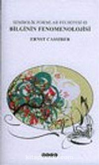Bilginin Fenomenolojisi/Sembolik Formlar Felsefesi 3 - Ernst Cassirer pdf epub