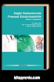 Sağlık Sistemlerinde Finansal Sürdürülebilirlik & Kuram ve Uygulama
