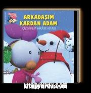 Limon ile Zeytin / Arkadaşım Kardan Adam Çizgi Film Hikaye Kitabı