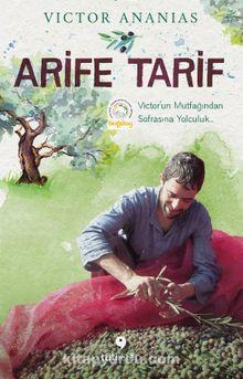 Arife Tarif & Victor'un Mutfağından Sofrasına Yolculuk