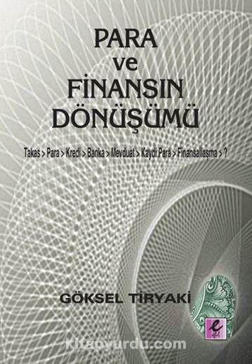 Para ve Finansın DönüşümüTakas-Para-Kredi-Banka-Mevduat-Kaydi Para-Finansallaşma