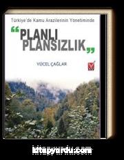 """Türkiye'de Kamu Arazilerinin Yönetiminde """"Planlı Plansızlık"""
