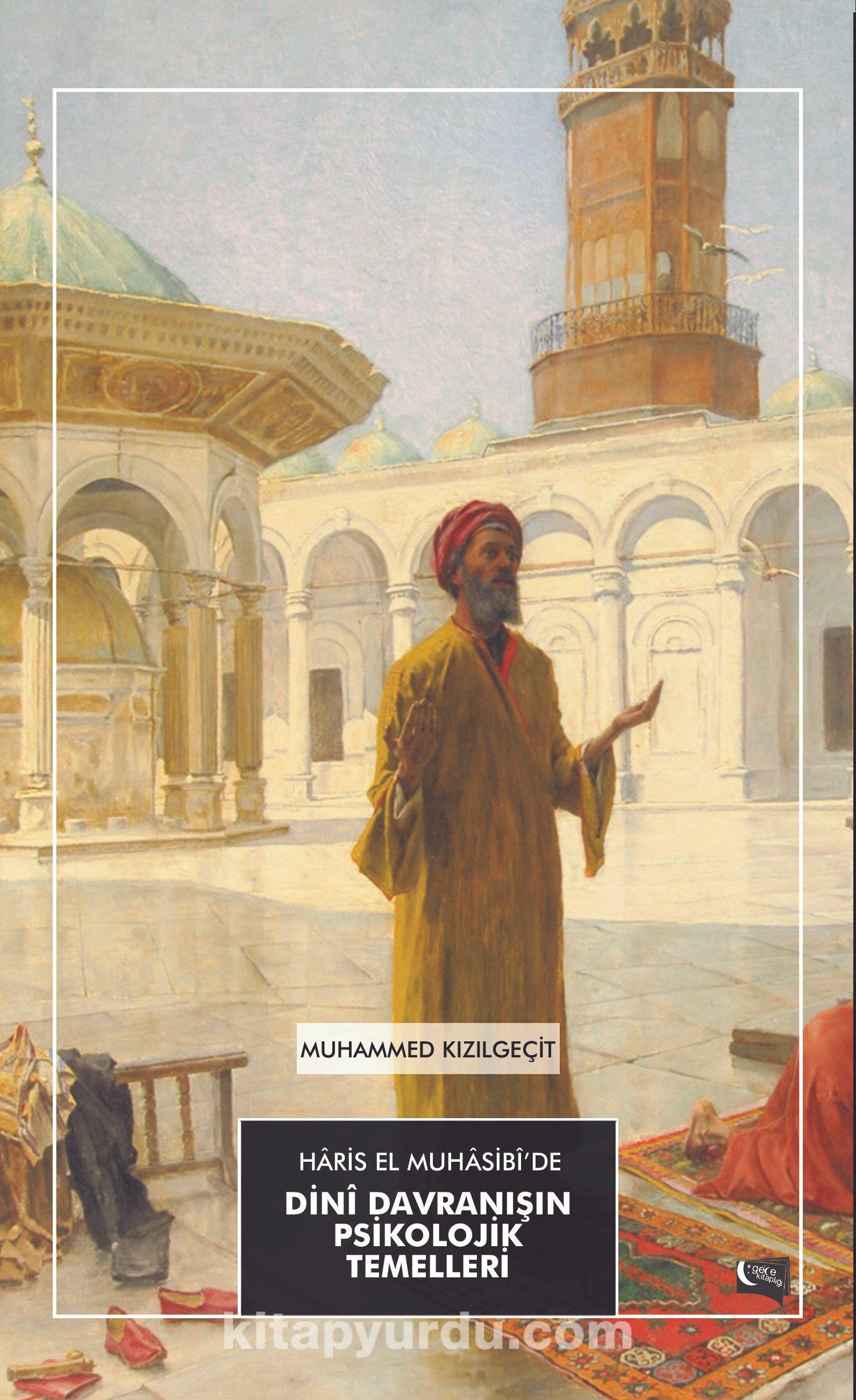 Haris El Muhasibi'de Dini Davranışın Psikolojik Temelleri - Muhammed Kızılgeçit pdf epub
