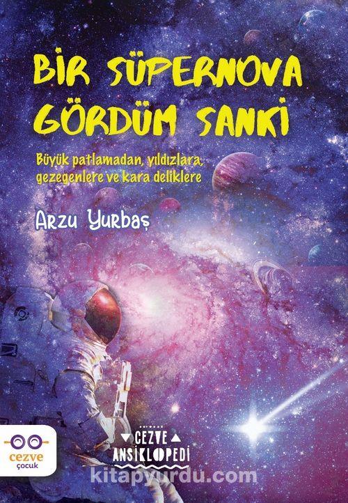 Bir Süpernova Gördüm Sanki Ekitap İndir | PDF | ePub | Mobi
