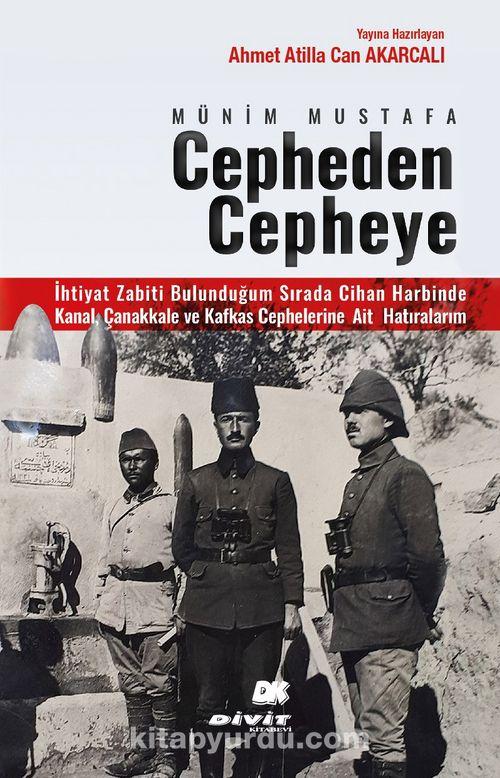 Münim Mustafa Cepheden Cepheye (1914-1918) Ekitap İndir | PDF | ePub | Mobi