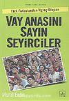 Vay Anasını Sayın Seyirciler Türk Futbolundan İlginç Olaylar