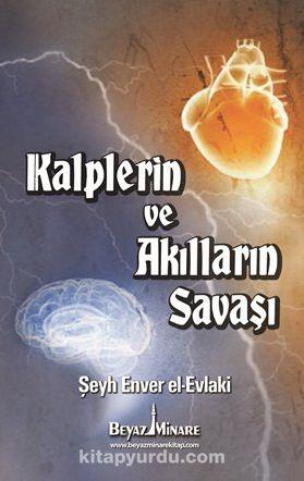 Kalplerin ve Akılların Savaşı - Şeyh Enver el-Evlaki pdf epub