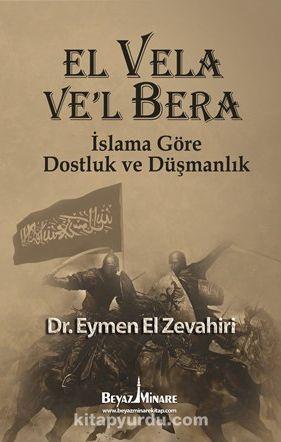 El Vela Ve'l Bera - İslam'a Göre Dostluk ve Düşmanlık