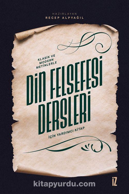 Klasik ve Modern Metinlerle Din Felsefesi Dersleri İçin Yardımcı Kitap Ekitap İndir | PDF | ePub | Mobi