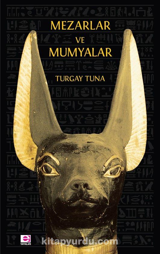 Mezarlar ve Mumyalar - Turgay Tuna pdf epub