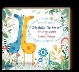 Zürafalar Ne Sever? & Bir Kıtırtı, Şıpırtı ve Mırıltı Hikayesi