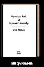 Copernicus, Kant, ve Düşüncenin Modernliği