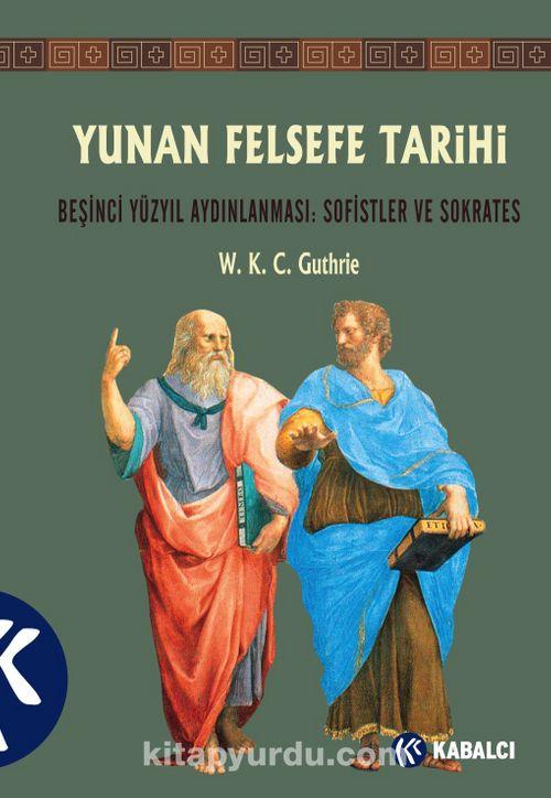Yunan Felsefe Tarihi III & Beşinci Yüzyıl Aydınlanması: Sofistler Ve Sokrates Ekitap İndir | PDF | ePub | Mobi