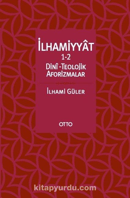 İlhamiyyat 1-2 & Dini-Teolojik Aforizmalar
