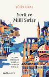 Yerli ve Milli Sırlar & Modern Türkiye'ye Edebiyat Üzerinden Bakışlar