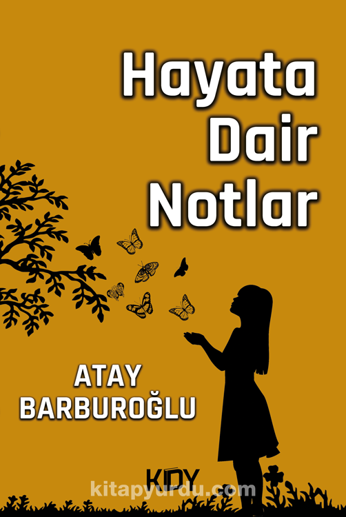 Hayata Dair Notlar - Atay Barburoğlu   kitapyurdu.com