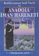 Bediüzzaman Said Nursi ve Anadolu İman Hareketi