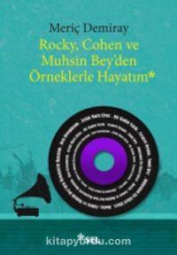 Rocky, Cohen ve Muhsin Bey'den Örneklerle Hayatım - Meriç Demiray pdf epub