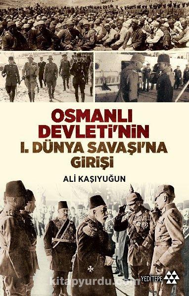 Osmanlı Devleti'nin I. Dünya Savaşı'na Girişi