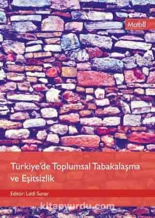 Türkiye'de Toplumsal Tabakalaşma ve Eşitsizlik