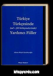 Türkiye Türkçesinde (ad + fiil birleşmelerinde) Yardımcı Fiiller