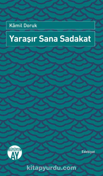 Yaraşır Sana Sadakat - Kamil Doruk pdf epub