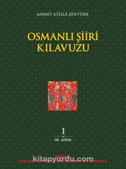 Osmanlı Şiiri Kılavuzu - Ahmet Atilla Şentürk pdf epub