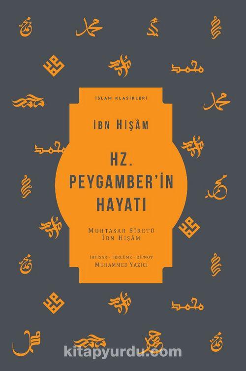 Hz. Peygamber'in Hayatı & Muhtasar Sîretü İbn Hişam Ekitap İndir | PDF | ePub | Mobi