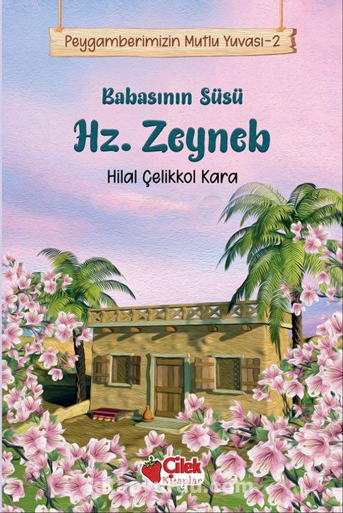 Babasının Süsü Hz. Zeyneb / Peygamberimizin Mutlu Yuvası 2 Ekitap İndir | PDF | ePub | Mobi