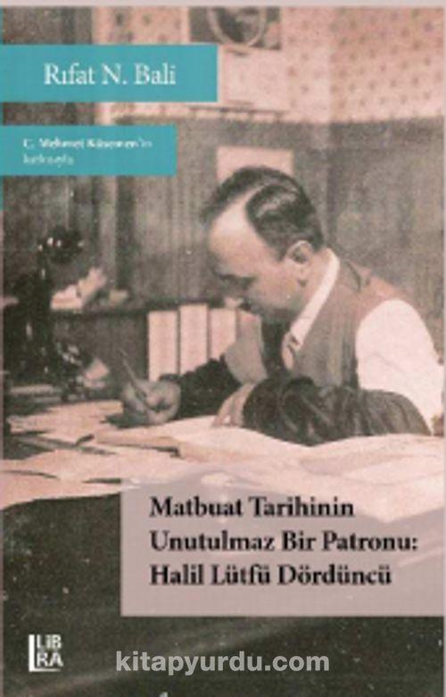 Matbuat Tarihinin Unutulmaz Bir Patronu & Halil Lütfü Dördüncü Ekitap İndir | PDF | ePub | Mobi