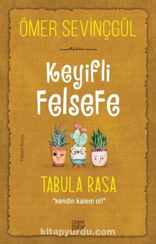 Keyifli Felsefe: Tabula Rasa / Kendin Kalem Ol Ekitap İndir | PDF | ePub | Mobi