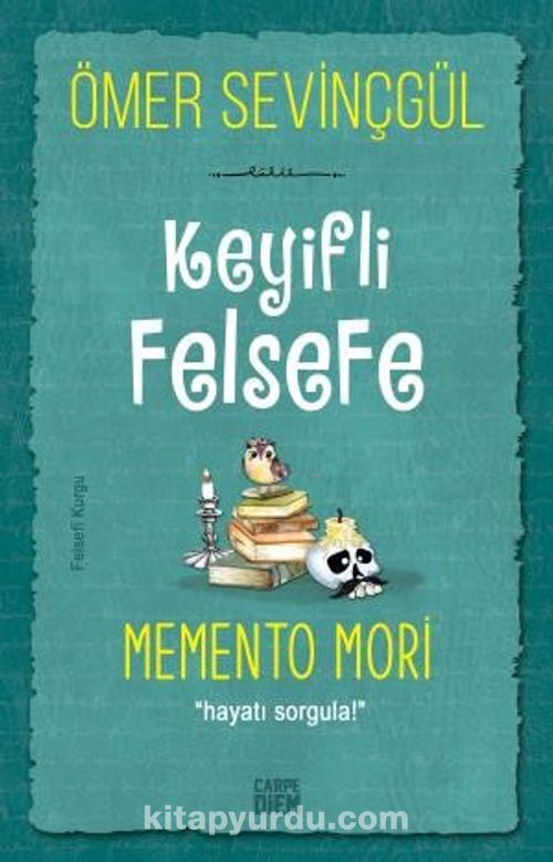 Keyifli Felsefe: Memento Mori / Hayatı Sorgula Ekitap İndir | PDF | ePub | Mobi