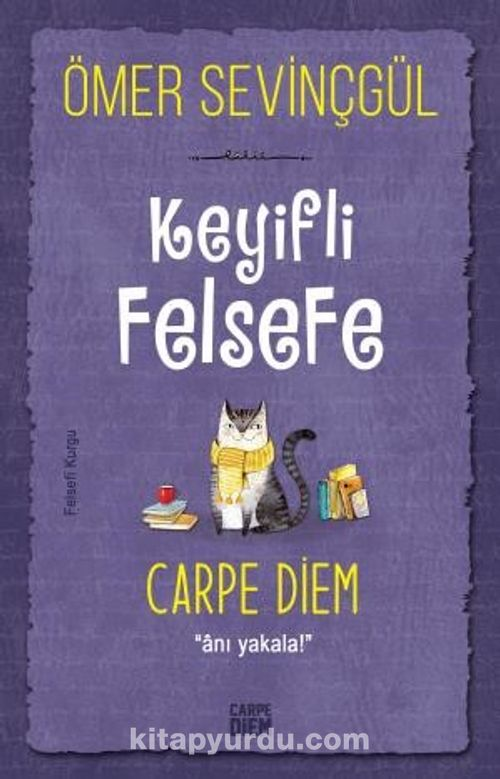 Keyifli Felsefe: Carpe Diem / Anı Yakala Ekitap İndir | PDF | ePub | Mobi