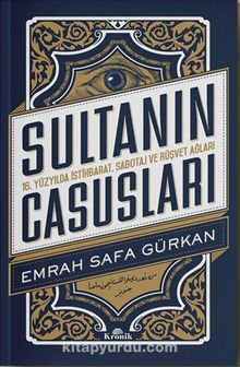 Sultanın Casusları & 16. Yüzyılda İstihbarat, Sabotaj ve Rüşvet Ağları