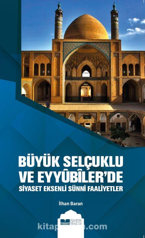 Büyük Selçuklu ve Eyyûbiler'de Siyaset Eksenli Sünni Faaliyetler Ekitap İndir | PDF | ePub | Mobi