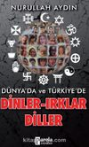 Dünya'da ve Türkiye'de Dinler-Irklar-Diller