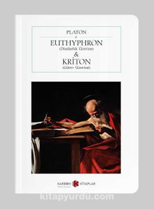 Euthyphron (Dindarlık Üzerine) & Kriton (Görev Üzerine) (Cep Boy) (Tam Metin)