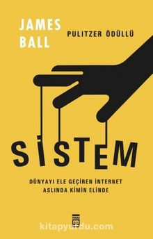 Sistem / Dünyayı Ele Geçiren İnternet Aslında Kimin Elinde