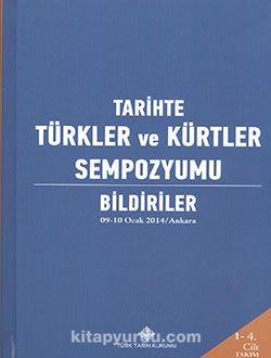 Tarihte Türkler ve Kürtler Sempozyumu: Bildiriler (09-10 Ocak 2014/Ankara) (4 Cilt Takım) - Kollektif pdf epub