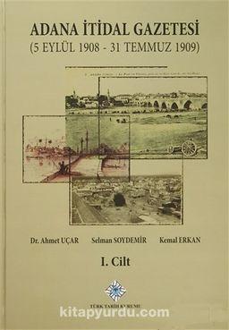 Adana İtidal Gazetesi (5 Eylül 1908-31 Temmuz 1909) (2 Cilt Takım)