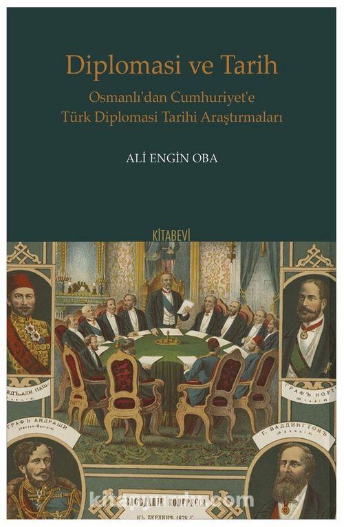 Diplomasi ve Tarih Osmanlı'dan Cumhuriyet'e Türk Diplomasi Tarihi Araştırmaları Ekitap İndir | PDF | ePub | Mobi