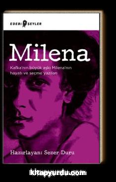 Milena & Kafka'nın Büyük Aşkı Milena'nın Hayatı ve Seçme Yazıları